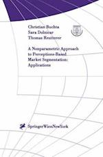 A Nonparametric Approach to Perceptions-based Market Segmentation (Interdisciplinary Studies in Economics And Management, nr. 2)