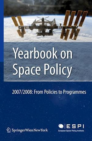 Yearbook on Space Policy 2007/2008 : From Policies to Programmes