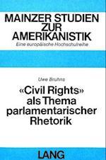 -Civil Rights- ALS Thema Parlamentarischer Rhetorik (Mainzer Studien Zur Amerikanistik, nr. 2)