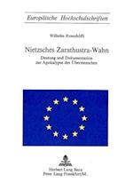 Nietzsches Zarathustra-Wahn (Europaische Hochschulschriften Reihe 1 Deutsche Literatur, nr. 67)