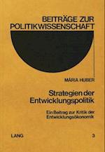 Strategien Der Entwicklungspolitik (Beitraege Zur Politikwissenschaft, nr. 3)