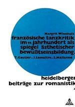 Franzoesische Tanzkritik Im 19. Jahrhundert ALS Spiegel Aesthetischer Bewusstseinsbildung (Heidelberger Beitreage Zur Romanistik, nr. 4)