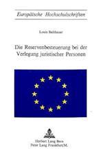 Die Reservenbesteuerung Bei Der Verlegung Juristischer Personen (Europaeische Hochschulschriften European University Studie, nr. 81)