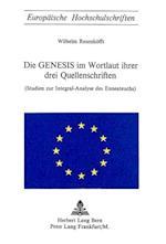 Die Genesis Im Wortlaut Ihrer Drei Quellenschriften (Europaeische Hochschulschriften European University Studie, nr. 27)