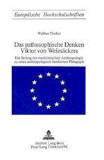 Das Pathosophische Denken Viktor Von Weizsaeckers (Europaeische Hochschulschriften European University Studie, nr. 16)