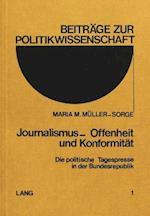 Journalismus - Offenheit Und Konformitaet (Beitraege Zur Politikwissenschaft, nr. 1)
