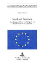 Moral Und Erziehung (Europaeische Hochschulschriften European University Studie, nr. 32)