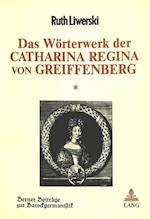 Das Woerterwerk Der Catharina Regina Von Greiffenberg (Berner Beitraege Zur Barockgermanistik, nr. 1)