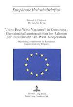-Joint East-West Ventures- In Osteuropa - Gemeinschaftsunternehmen Im Rahmen Der Industriellen Ost-West-Kooperation (Europaeische Hochschulschriften European University Studie, nr. 146)