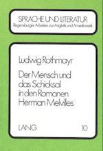 Der Mensch Und Das Schicksal in Den Romanen Herman Melvilles (Regensburger Arbeiten Zur Anglistik Und Amerikanistik Rege, nr. 10)