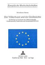 Der Voelkerbund Und Die Grossmaechte (Europaeische Hochschulschriften European University Studie, nr. 98)