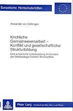 Kirchliche Gemeinwesenarbeit - Konflikt Und Gesellschaftliche Strukturbildung (Europaeische Hochschulschriften European University Studie, nr. 111)