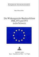 Die Wirkungen Der Baubeschluesse 1964, 1971 Und 1972 in Der Schweiz (Europaeische Hochschulschriften European University Studie, nr. 176)