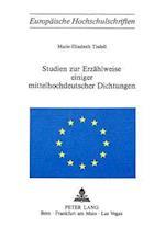 Studien Zur Erzaehlweise Einiger Mittelhochdeutscher Dichtungen (Europaeische Hochschulschriften European University Studie, nr. 217)