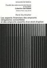 Les Aspects Financiers Des Emprunts Obligataires Convertibles Et Des Emprunts Assortis D'Un Droit D'Option (Collection Des Theses de la Faculte Des Sciences Economiques, nr. 33)