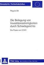 Die Beilegung Von Investitionsstreitigkeiten Durch Schiedsgerichte (Europaeische Hochschulschriften European University Studie, nr. 368)