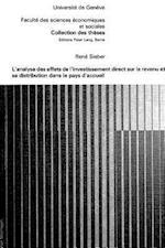 L'Analyse Des Effets de L'Investissement Direct Sur Le Revenu Et Sa Distribution Dans Le Pays D'Accueil (Collection Des Theses de la Faculte Des Sciences Economiques, nr. 27)