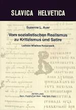 Vom Sozialistischen Realismus Zu Kritizismus Und Satire (Slavica Helvetica, nr. 31)