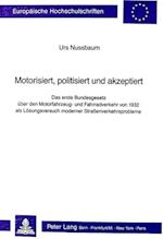 Motorisiert, Politisiert Und Akzeptiert (Europaeische Hochschulschriften European University Studie, nr. 395)