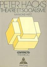 Peter Hacks - Theatre Et Socialisme (Contacts, nr. 1)