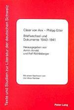 Caesar Von Arx - Philipp Etter. Briefwechsel Und Dokumente 1940-1941 (Texte Und Studien Zur Literatur Der Deutschen Schweiz, nr. 4)