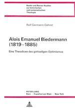 Alois Emanuel Biedermann (1819-1885) (Basler Und Berner Studien Zur Historischen Und Systematische, nr. 55)