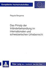 Das Prinzip Der Inlaenderbehandlung Im Internationalen Und Schweizerischen Urheberrecht (Europaeische Hochschulschriften European University Studie, nr. 1008)