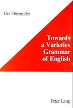 Towards a Varieties Grammar of English