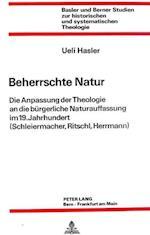 Beherrschte Natur (Basler Und Berner Studien Zur Historischen Und Systematische, nr. 49)