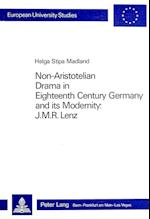 Non-Aristotelian Drama in Eighteenth Century Germany and Its Modernity (European University Studies Series 1 German Language and L, nr. 621)