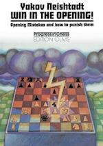 Win in the Opening! (Progress In Chess, nr. 3)