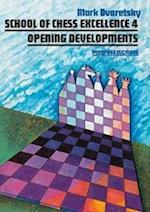 Opening Developments (School of Chess Excellence, nr. 4)