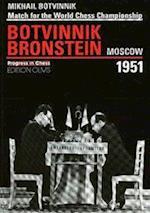 Brotvinnik - Bronstein Moscow 1951 (Progress In Chess, nr. 14)