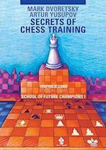 Secrets of Chess Training (School of Future Champions, nr. 1)
