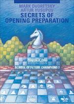Secrets of Opening Preparation (School of Future Champions, nr. 2)