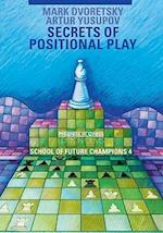 Secrets of Positional Play (School of Future Champions, nr. 4)