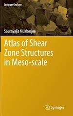 Atlas of Shear Zone Structures in Meso-scale af Soumyajit Mukherjee