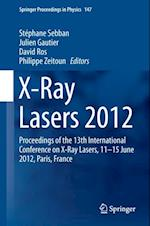 X-Ray Lasers 2012 (SPRINGER PROCEEDINGS IN PHYSICS)