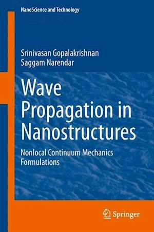 Wave Propagation in Nanostructures : Nonlocal Continuum Mechanics Formulations