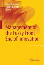 Management of the Fuzzy Front End of Innovation af Oliver Gassmann