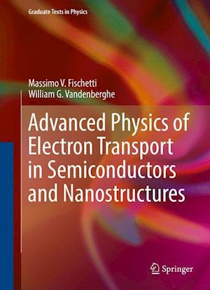 Advanced Physics of Electron Transport in Semiconductors and Nanostructures