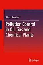 Pollution Control in Oil, Gas and Chemical Plants af Alireza Bahadori