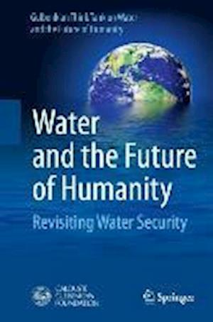 Water and the Future of Humanity: Revisiting Water Security
