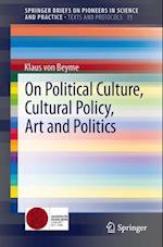 On Political Culture, Cultural Policy, Art and Politics