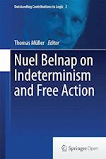 Nuel Belnap on Indeterminism and Free Action af Thomas Muller
