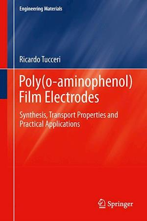 Poly(o-Aminophenol) Film Electrodes: Synthesis, Transport Properties and Practical Applications
