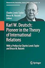 Karl W. Deutsch: Pioneer in the Theory of International Relations (Springerbriefs on Pioneers in Science and Practice, nr. 25)