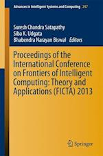 Proceedings of the International Conference on Frontiers of Intelligent Computing: Theory and Applications (FICTA) 2013 af Suresh Chandra Satapathy