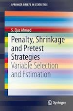 Penalty, Shrinkage and Pretest Strategies : Variable Selection and Estimation