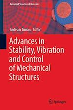Advances in Stability, Vibration and Control of Mechanical Structures (Advanced Structured Materials, nr. 94)